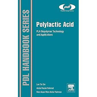 Polylactic Acid Pla Biopolymer Technology and Applications by Sin & Lee Tin