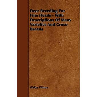 Deer Breeding for Fine Heads  With Descriptions of Many Varieties and CrossBreeds by Winans & Walter