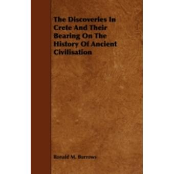 The Discoveries in Crete and Their Bearing on the History of Ancient Civilisation by Burrows & Ronald M.
