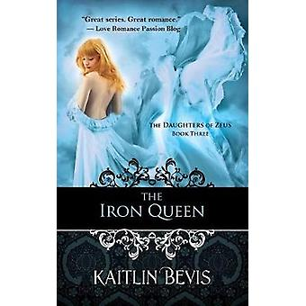 Iron Queen by Bevis & Kaitlin