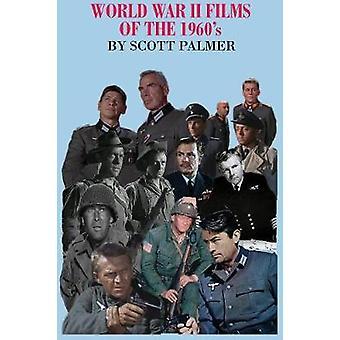 World War II Films of the 1960s by Palmer & Scott V.