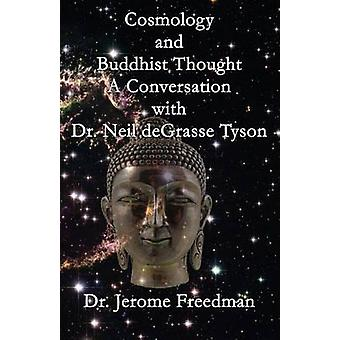 Cosmology and Buddhist Thought A Conversation with Neil deGrasse Tyson by Freedman & Jerome