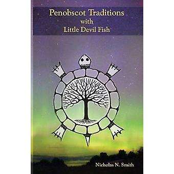 Penobscot Traditions with Little Devil Fish by Smith & Nicholas N.
