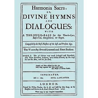 Harmonia Sacra or Divine Hymns and Dialogues. with a ThroughBass for the TheobroLute BassViol Harpsichord or Organ. Book II. Facsimile of the 1726 edition printed by William Pearson. by Purcell & Henry