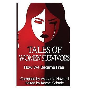 Tales of Women Survivors How We Became Free by Howard & Assuanta