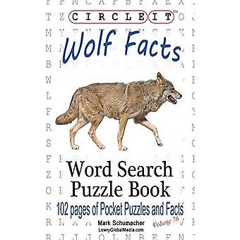 Circle It Wolf Facts Word Search Puzzle Book by Lowry Global Media LLC