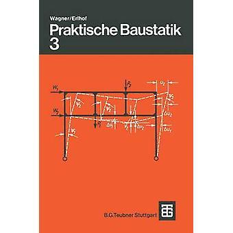 Praktische Baustatik  Teil 3 by Wagner & Walter