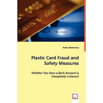 Plastic Card Fraud and Safety Measures by Abelovszky & Aniko