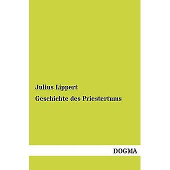 Geschichte des Priestertums by Lippert & Julius