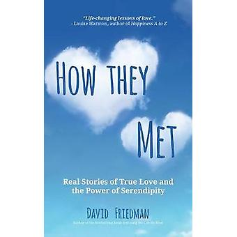 How They Met - True Stories of the Power of Serendipity in Finding Las