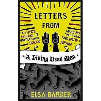 Letters from a Living Dead Man by Barker & Elsa