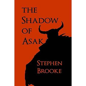 The Shadow of Asak by Brooke & Stephen
