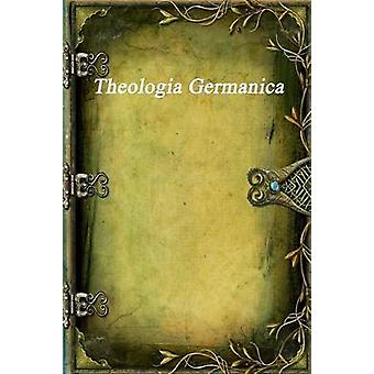 Theologia Germanica by Unknown