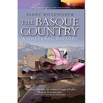The Basque Country - A Cultural History by Paddy Woodworth - 978019532