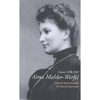 Alma Mahler-Werfel - Diaries 1898-1902 by Antony Beaumont - 9780571197