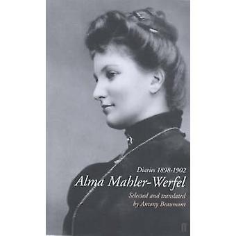 Alma Mahler-Werfel - Tagebücher 1898-1902 von Antony Beaumont - 9780571197
