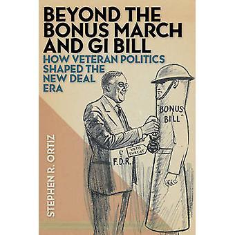 Beyond the Bonus March and GI Bill - How Veteran Politics Shaped the N