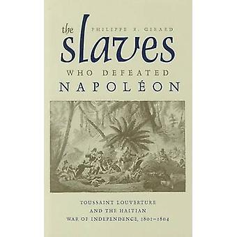 The Slaves Who Defeated Napoleon - Toussaint Louverture and the Haitia