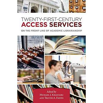 Twenty-First-Century Access Services - On the Front Line of Academic L