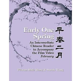 Early One Spring - An Intermediate Chinese Reader to Accompany the Fil