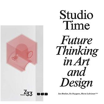 Studio Time - Future Fictions in Art and Design by Jan Boelen - 978191