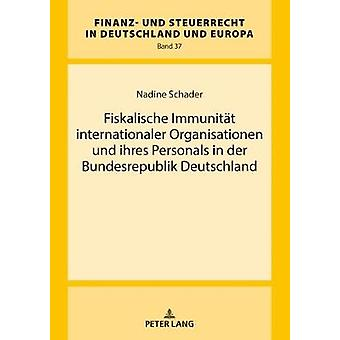 Fiskalische Immunitaet Internationella Organisationen Und Ihres Perso