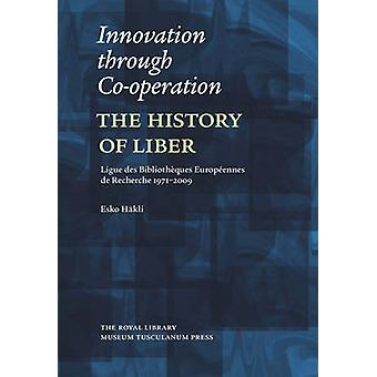 Innovation Through Co-Operation - The History of LIBER (Ligue des Bibl