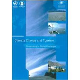 Climate Change and Tourism - Responding to Global Challenges by World