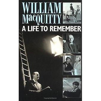 A Life to Remember (New edition) by William MacQuitty - 9780704302174