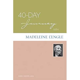 40-day Journey with Madeleine L'Engle by Isabel Anders - 978080665762