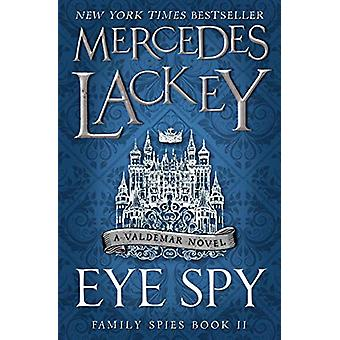 Eye Spy (Family Spies #2) by Mercedes Lackey - 9781785653469 Book