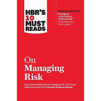 HBRs 10 Must Reads on Managing Risk