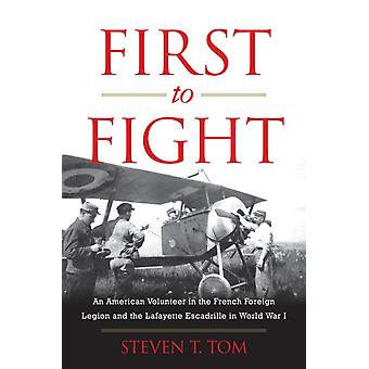 First to Fight by Steven Tom