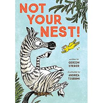 Not Your Nest! by Gideon Sterer - 9780735228276 Book