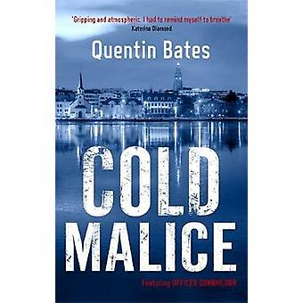 Cold Malice by Quentin Bates - 9781472131836 Book