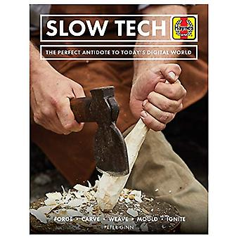 Slow Tech - The perfect antidote to today's digital world by Peter Gin