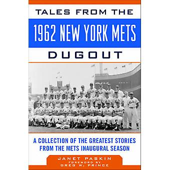 Tales from the 1962 New York Mets Dugout - A Collection of the Greates