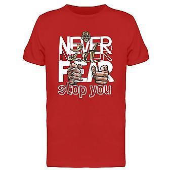 Never Let Fear Stop You Tee Men's -Imagen de Shutterstock