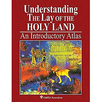 Understanding the Lay of the Holy Land: An Introductory Atlas