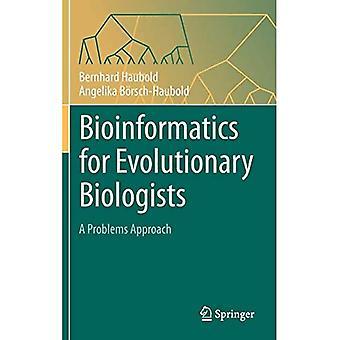 Bioinformatics for Evolutionary Biologists: A Problems Approach