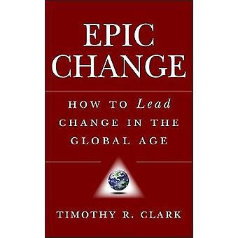 EPIC Change by Clark & Timothy R.