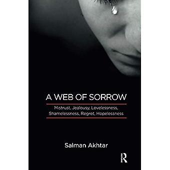 Ein Netz der Trauer: Misstrauen, Eifersucht, Liebeslosigkeit, Schamlosigkeit, Bedauern, Hoffnungslosigkeit