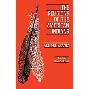 Religionerna av amerikanindierna vid Åke Hultkrantz - 97805200423