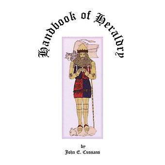 Handbook of Heraldry by John E Cussans - 9780788418372 Book