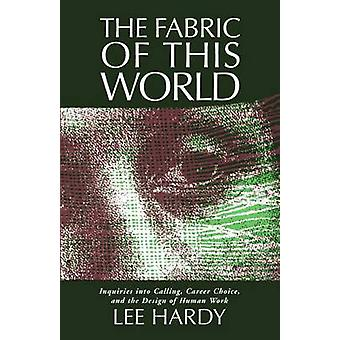 The Fabric of This World by Lee Hardy - 9780802802989 Book