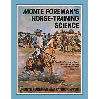 Monte Foreman's Horse-Training Science by Monte Foreman - 97808061422