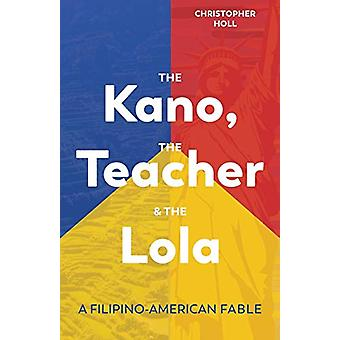 The Kano - the Teacher & the Lola - A Filipino-American Fable by C