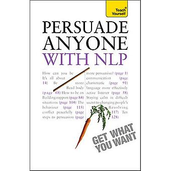 Persuade Anyone with NLP - Teach Yourself by Alice Muir - 978144412404