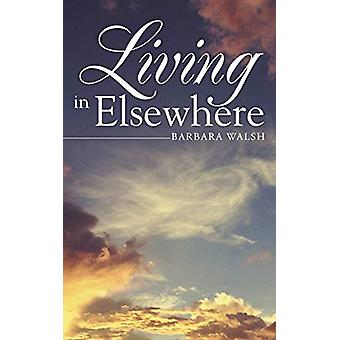 Living in Elsewhere by Clinical Staff Prime Research Clinic Barbara W