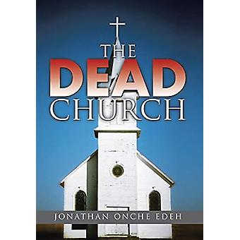 The Dead Church by Jonathan Onche Edeh - 9781482809084 Book
